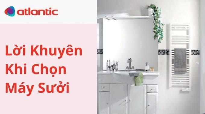 Loi Khuyen Khi Chon May Suoi