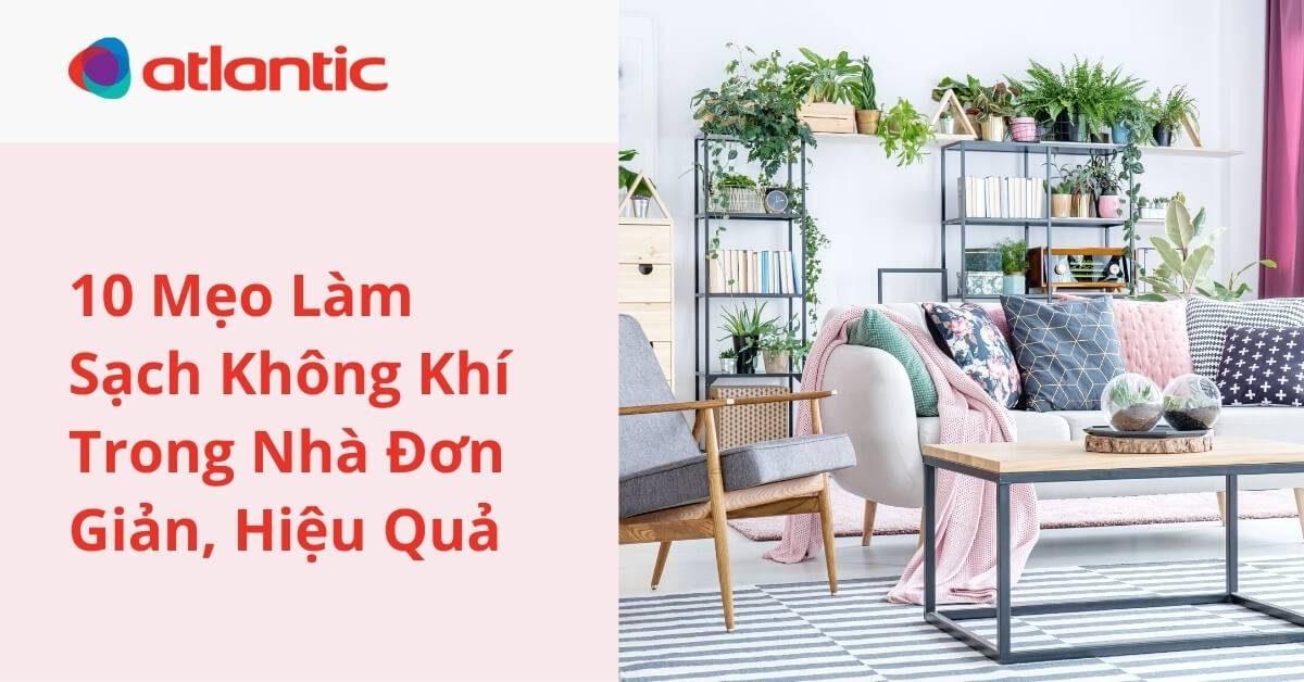 """10 Mẹo Đơn Giản Cho """"không Khí Trong Lành"""" Trong Ngôi Nhà Bạn!"""