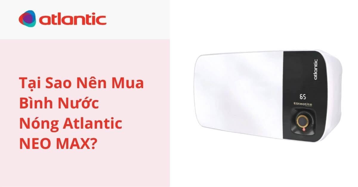 Tìm Hiểu Máy Nước Nóng Lạnh Atlantic Neo MAX SWH 20h M-2 823017